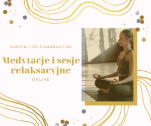 Medytacje i sesje relaksacyjne